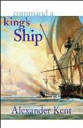 Richard Bolitho Novels #6: Command a Kings Ship (Rb6)