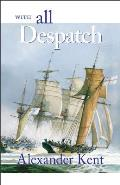 With All Despatch The Richard Bolitho Novels Volume 8