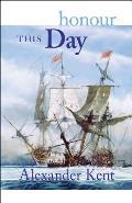 Honour This Day The Richard Bolitho Novels 17