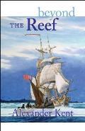 Beyond the Reef The Richard Bolitho Novels Volume 19