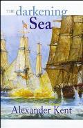 Darkening Sea The Richard Bolitho Novels Volume 20