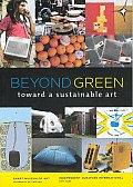 Beyond Green Toward A Sustainable Art