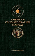 American Cinematographer Manual (7TH 93 - Old Edition)