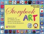 Storybook Art Hands On Art for Children in the Styles of 100 Great Picture Book Illustrators