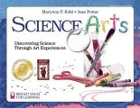 Science Arts Discovering Science Through Art Experiences