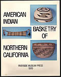 American Indian Basketry of Northern California Catalog for the exhibition of American Indian Basketry of Northern California from the permanent Collection December 12 1989 to December 30 1990