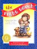 Right Touch A Read Aloud Story to Help Prevent Child Sexual Abuse With Feeling Identification