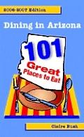 Dining in Arizona 101 Great...