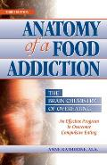 Anatomy of a Food Addiction: The Brain Chemistry of Overeating Cover