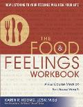 Food & Feelings Workbook A Full Course Meal on Emotional Health