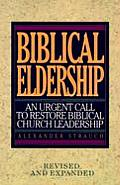 Biblical Eldership An Urgent Call To R
