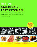 Inside Americas Test Kitchen All New Recipes Tips Equipment Ratings Food Tastings Science Experiments from the Hit Public Television Show