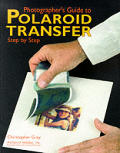 Photographer's Guide to Polaroid Transfer