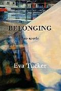 Belonging: Two Novels