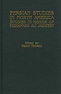 Persian Studies in North America, Studies in Honor of Mohammad Ali Jazayery
