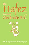 Hafez Poems of Gertrude Bell With the Original Persian on the Facing Page