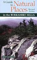 A Guide to Natural Places in the Berkshire Hills, Revised