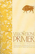 Yellowstone Primer: Land & Resource Management in the Greater Yellowstone Ecosystem
