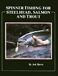 Spinner Fishing for Steelhead, Salmon, and Trout