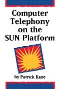 Computer Telephony on the Sun Platform