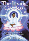 The living goddess :reclaiming the tradition of the mother of the universe