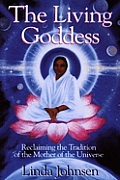The Living Goddess: Reclaiming the Tradition of the Mother of the Universe
