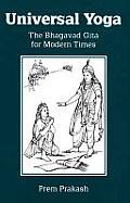 Universal Yoga the Bhagavad Gita for Modern Times