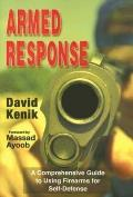 Armed Response A Comprehensive Guide to Using Firearms for Self Defense