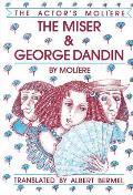 Miser & George Dandin The Actors Moliere Volume 1