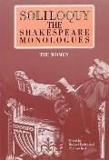 Soliloquy the Shakespeare Monologues Women