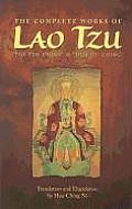 Complete Works of Lao Tzu Tao Teh Ching & Hua Hu Ching