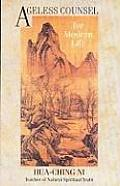 Ageless Counsel for Modern Life Profound Commentaries on the I Ching by an Achieved Taoist Master