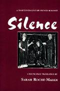 Silence A Thirteenth Century French Roma