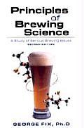 Principles of Brewing Science Second Edition A Study of Serious Brewing Issues