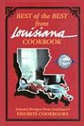 Best of the Best from Louisiana Selected Recipes from Louisianas Favorite Cookbooks