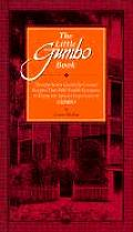 The Little Gumbo Book: Twenty-Seven Carefully Created Recipes That Will Enable Everyone to Enjoy the Special Experience of Gumbo