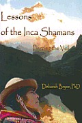 Lessons of the Inca Shaman: Piercing the Veil