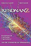 Resonanz-Energiedynamik in Bewussten Organisationen Von Der Hierarchie Zur Wholearchy(r)