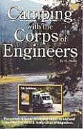 Camping with the Corps of Engineers (7th Ed): The Complete Guide to Campgrounds Owned and Operated by the U.S. Army Corps of Engineers