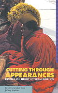 Cutting Through Appearances Practice & Theory Of Tibetan Buddhism