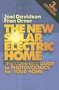 The New Solar Electric Home: The Photovoltaics How-To Handbook
