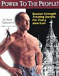 Power to the People!: Russian Strength Training Secrets for Every American Cover