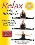 Relax Into Stretch Instant Flexibility Through Mastering Muscle Tension