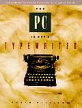 PC Is Not A Typewriter