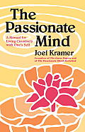 Passionate Mind A Manual For Living Crea