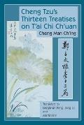 Cheng Tzus Thirteen Treatises on TAi Chi Chuan