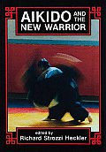 Aikido & The New Warrior