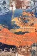 Grand Canyon Women Lives Shaped by Landscape