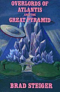Overlords Of Atlantis & The Great Pyramid