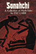 Sonahchi: A Collection of Myth-Tales